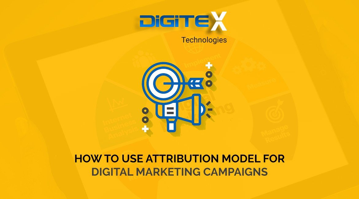 How To Use Attribution Model For Digital Marketing Campaigns