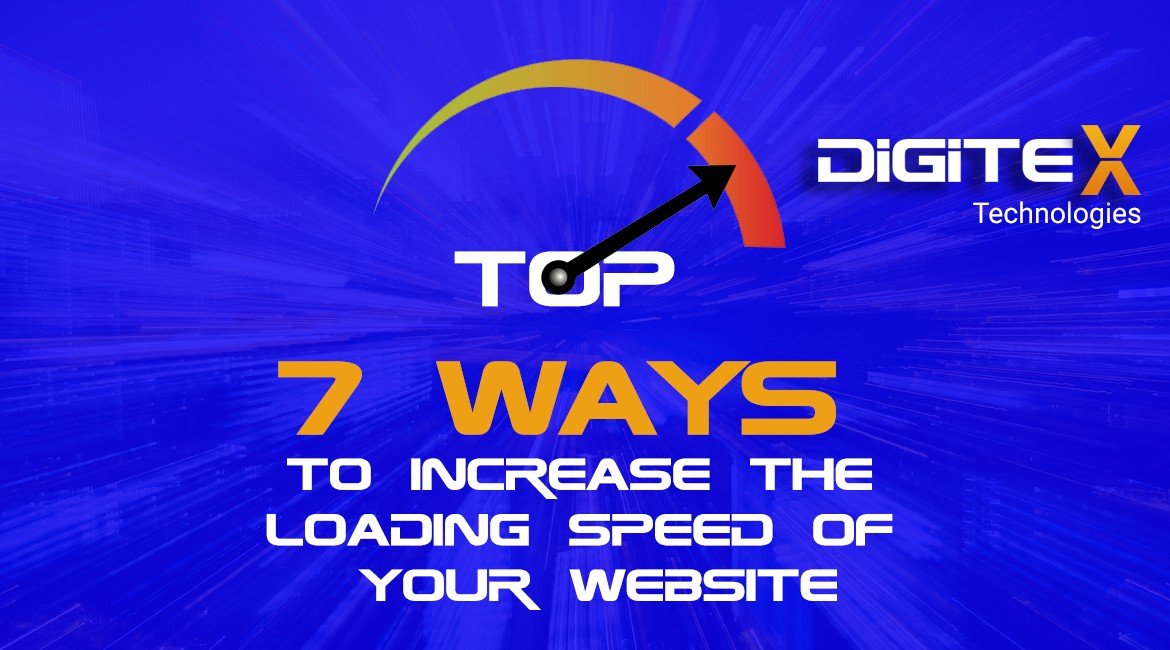 Top 7 Ways To Increase The Loading Speed Of Your Website