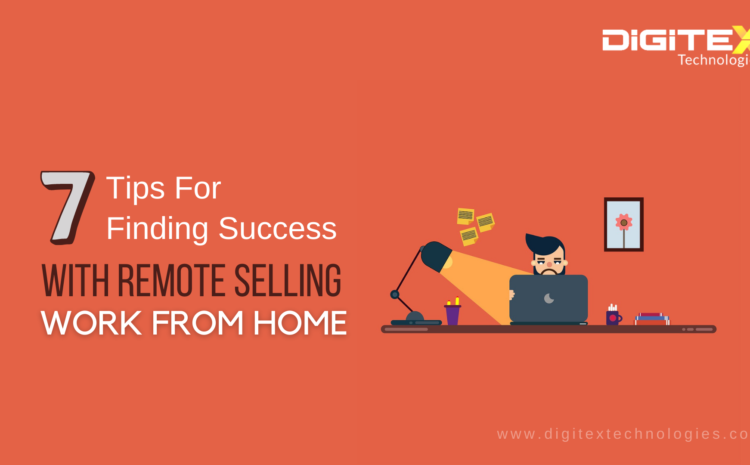 Tips For Finding Success With Remote Selling