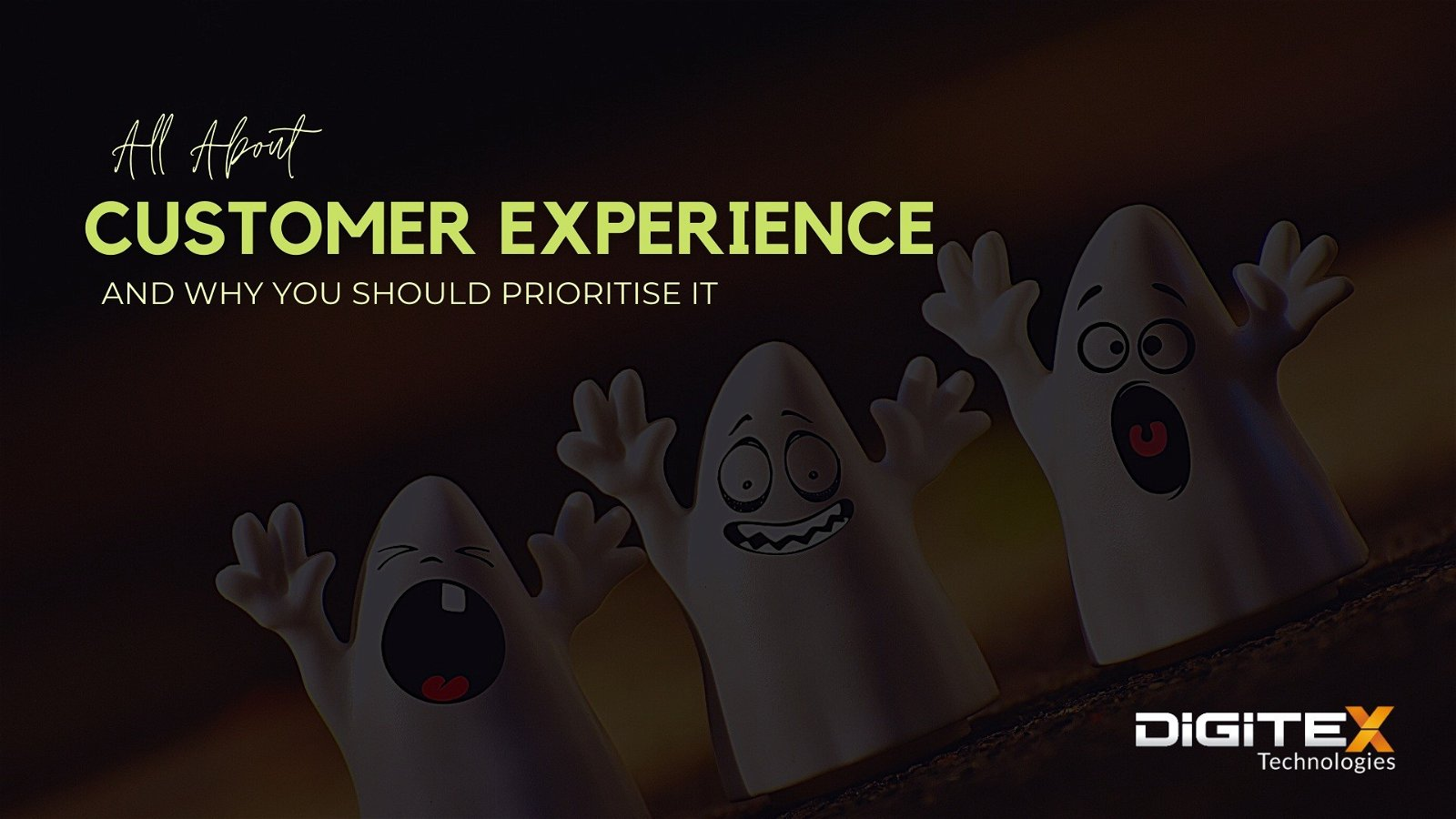 All About Customer Experience And Why You Should Prioritise It
