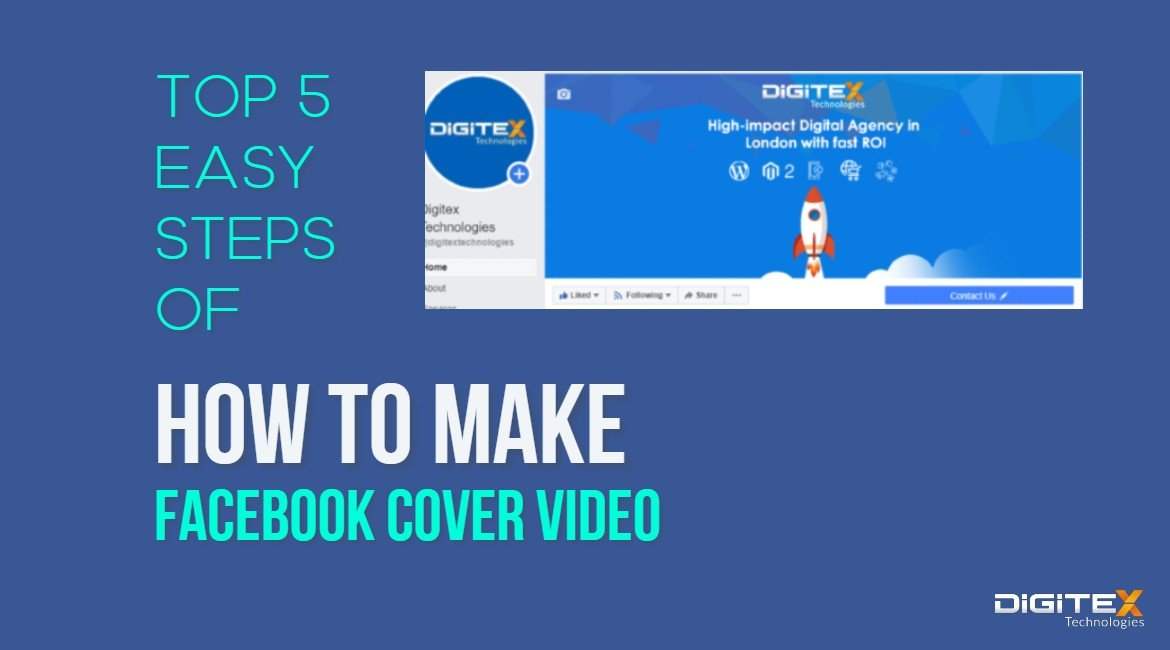 Top 5 Easy Steps Of How To Make A Facebook Cover Video