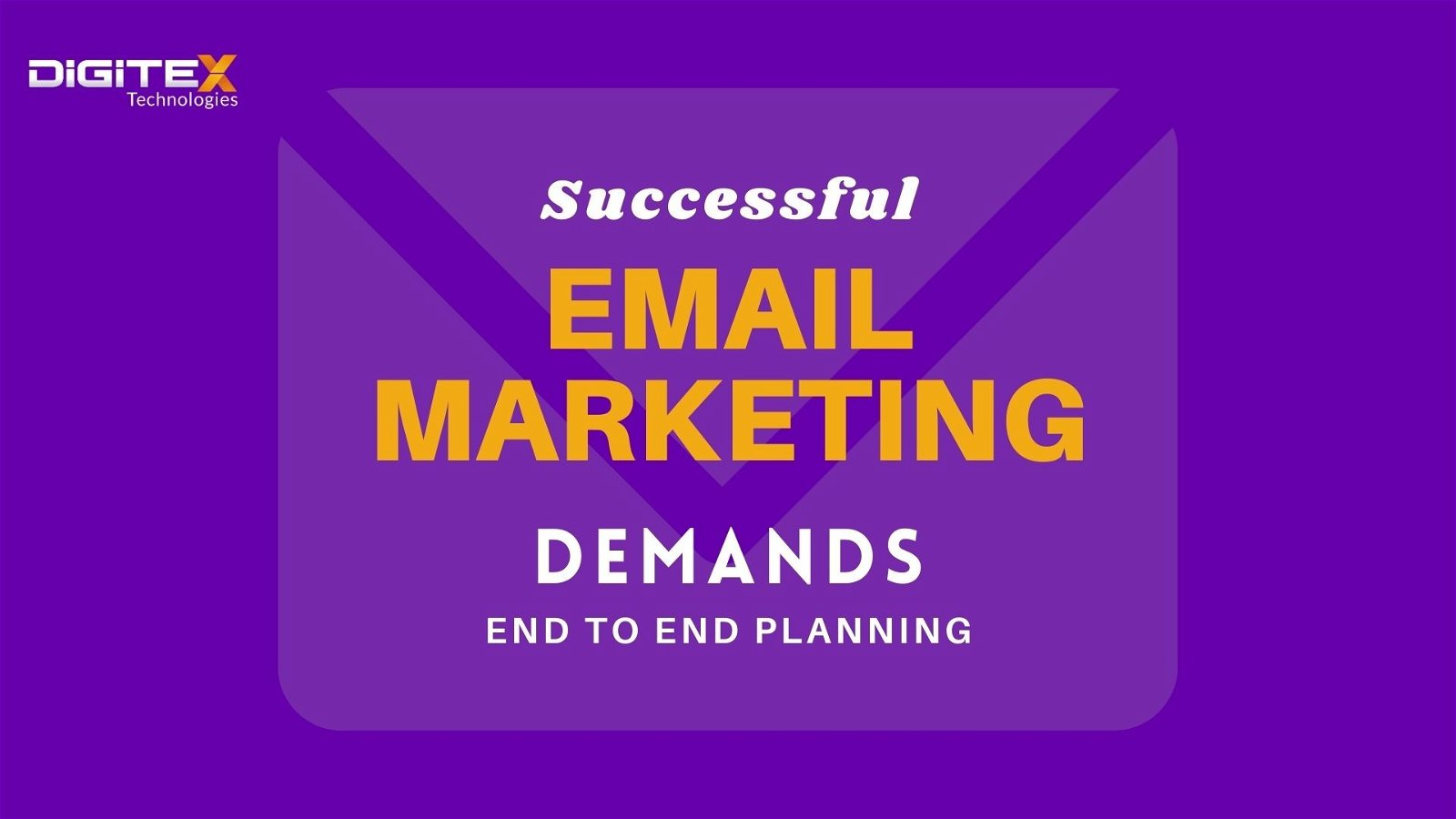 Successful Email Marketing Demands End To End Planning