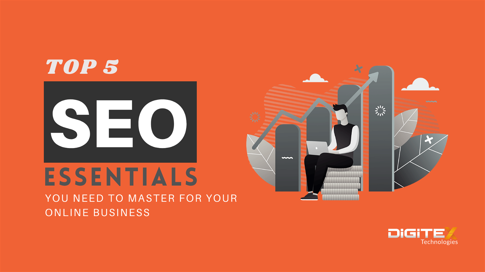 Top 5 SEO Essentials You Need To Master For Your Online Business