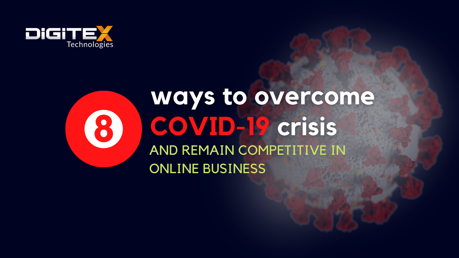 Top 8 Ways To Overcome COVID-19 Crisis And Remain Competitive In Online Business