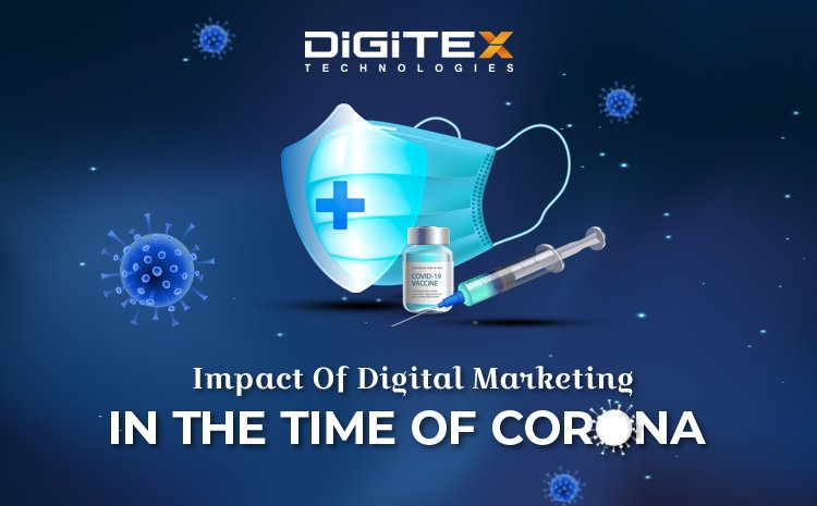 Impact Of Digital Marketing In The Time Of Corona